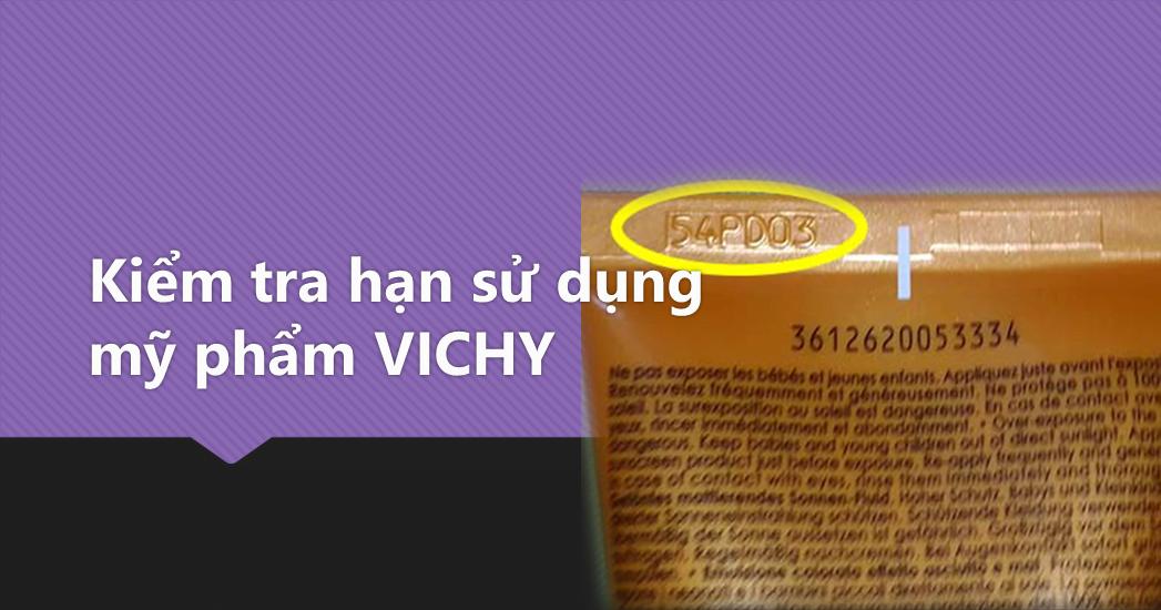Kiểm tra hạn sử dụng mỹ phẩm Vichy